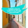 Turismo, qualità e ospitalità diffusa