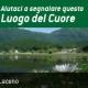 I Luoghi del Cuore: sosteniamo e segnaliamo il Lago Laceno