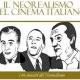 """Serate letterarie: """"Il neorealismo nel cinema  italiano"""" di Angelo Festa"""