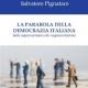 """""""La parabola della democrazia italiana. Dalla rappresentanza alla rappresentazione"""""""